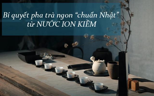 Bí quyết pha trà ngon chuẩn Nhật